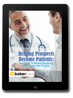 Helping-Prospects-Become-Patients-Your-Guide-To Medical-Marketing-That-Grows-Your-Practice-Baker-Labs.png